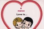 6 marzo - Love is...